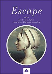 Escape oder die Notwendigkeit einer neuen Bewusstseinsmatrix happy-future-psy-care