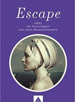 happy future psy care escape oder die notwendigkeit einer neuen bewusstseinsmatrix postulat